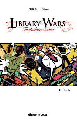Couverture du livre : Library Wars, Tome 3 : Crises