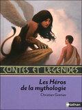 Contes et légendes : Les héros de la mythologie