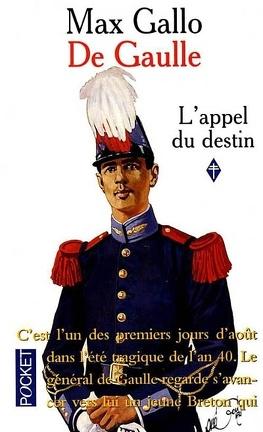 Couverture du livre : De Gaulle, tome 1 : L'appel du destin
