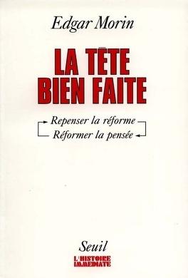 Couverture du livre : La tête bien faite : penser la réforme, réformer la pensée