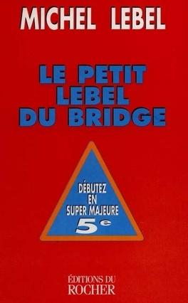 Couverture du livre : Le petit Lebel du bridge