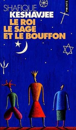 Couverture du livre : Le roi, le sage et le bouffon : le grand tournoi des religions