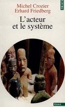 L'acteur et le système : les contraintes de l'action collective