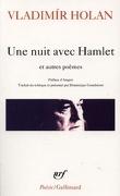Une nuit avec Hamlet et autres poèmes : 1932-1970