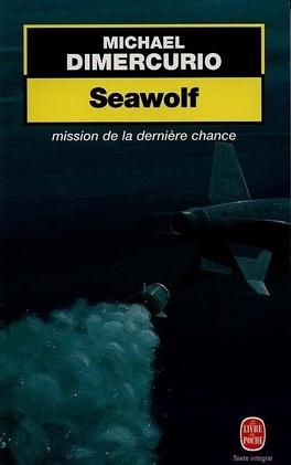 Couverture du livre : Seawolf : mission de la dernière chance