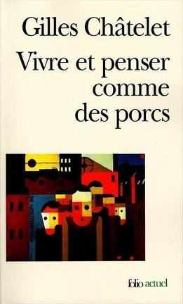 Couverture du livre : Vivre et penser comme des porcs : de l'incitation à l'envie  et à l'ennui dans les démocraties de marché