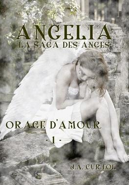 Couverture du livre : Angélia, la Saga des Anges, Tome 1 : Orage d'Amour