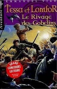 Couverture du livre : Les aventures de Tessa et Lomfor, Tome 1 : Le rivage des gobelins