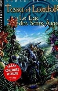 Couverture du livre : Les aventures de Tessa et Lomfor, Tome 2 : Le lac sans âmes