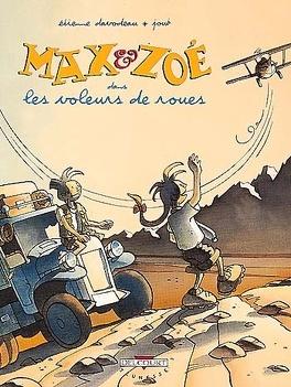 Couverture du livre : Max et Zoé, tome 1 : Les voleurs de roues