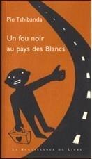 Couverture du livre : Un fou noir au pays des blancs