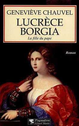 Couverture du livre : Lucrèce Borgia. La fille du pape