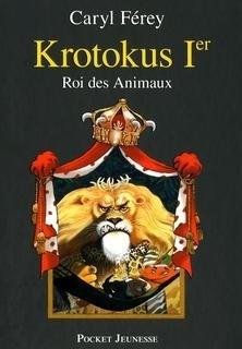 Couverture du livre : Krotokus 1er, Roi des animaux