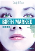 Birth Marked, Tome 2 : Bannie