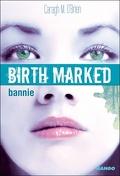 Birth Marked, Tome 2 : Bannie