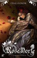 Rose morte, Tome 1 : La Floraison
