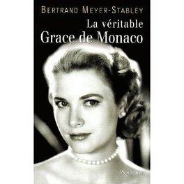 Couverture du livre : La Véritable Grace de Monaco