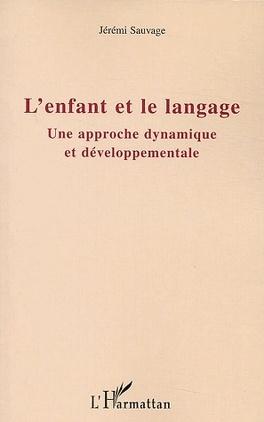 Couverture du livre : L'enfant et le langage : Une approche dynamique et développementale