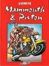 Mammouth & Piston, tome 1