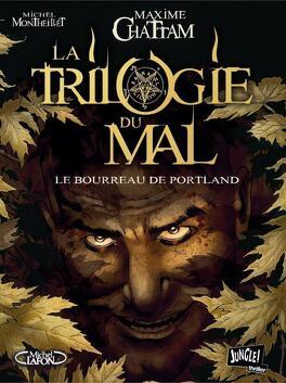 Couverture du livre : La Trilogie du Mal, Tome 1 : Le Bourreau de Portland (Album)