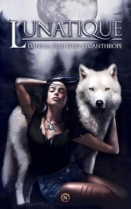 Couverture du livre : Lunatique - Dans la peau d'un lycanthrope