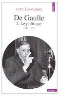 De Gaulle, Tome 2 : Le Politique (1944-1959)