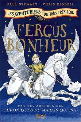 Couverture du livre : Les aventuriers du très très loin, tome 1 : Fergus Bonheur