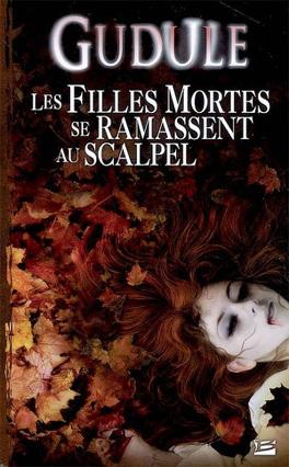 Couverture du livre : Les filles mortes se ramassent au scalpel