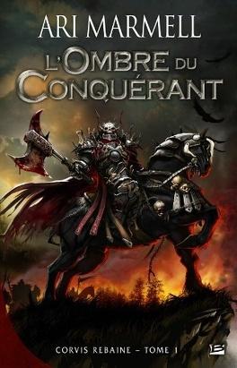 Couverture du livre : Corvis Rebaine, Tome 1 : L'Ombre du Conquérant