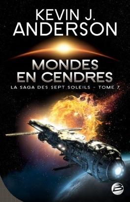 Couverture du livre : La Saga des Sept Soleils, Tome 7 : Mondes en Cendres