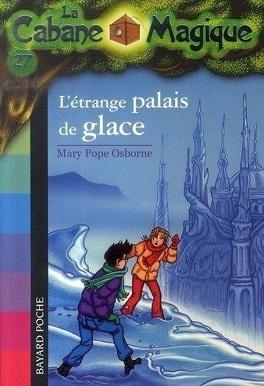 Couverture du livre : La Cabane magique, Tome 27 : L'Étrange Palais de glace