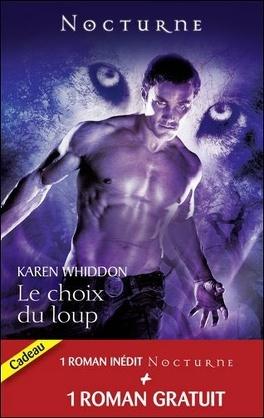 Couverture du livre : Le Choix du Loup, Tome 3 (suivi de La Captive de l'Ombre)
