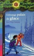La Cabane magique, Tome 27 : L'Étrange Palais de glace