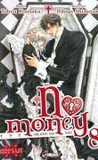 No Money , (Okane Ga Nai) Tome 8