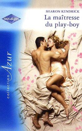Couverture du livre : La Maîtresse du play-boy