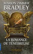 La Romance de Ténébreuse, L'Intégrale I