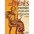 Ménès - Première pharaon d'Égypte