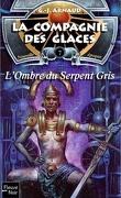 La Compagnie des glaces - Nouvelle époque, tome 7 : L'Ombre du serpent gris