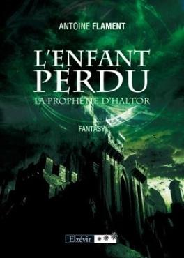 Couverture du livre : L'enfant perdu: la prophétie d'Haltor