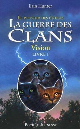 Couverture du livre : La Guerre des Clans, le Pouvoir des Étoiles, Tome 1 : Vision