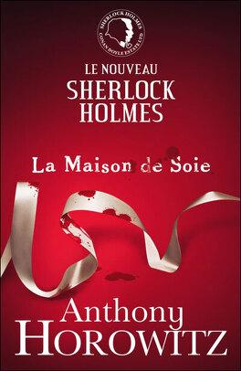 Couverture du livre : Le nouveau Sherlock Holmes - La Maison de Soie