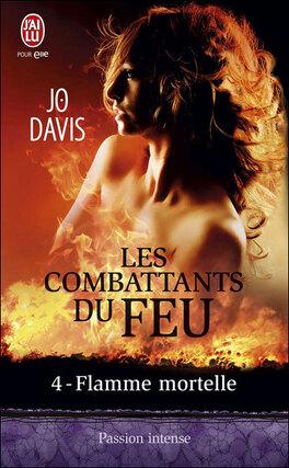 Couverture du livre : Les Combattants du feu, Tome 4 : Flamme mortelle