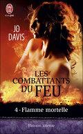 Les Combattants du feu, Tome 4 : Flamme mortelle
