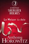 couverture Le nouveau Sherlock Holmes - La Maison de Soie