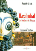 Le Roman de Carthage, tome 3 : Hasdrubal, Les bûchers de Mégara