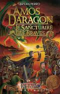 Amos Daragon, Le Sanctuaire des Braves Tome 3
