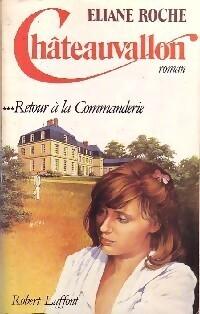 Couverture du livre : Châteauvallon, Tome 3 : Retour à la Commanderie