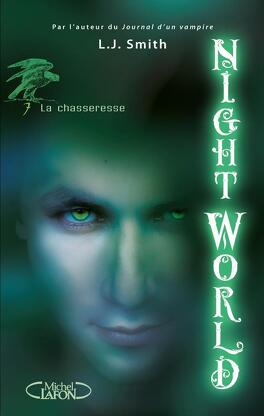 Couverture du livre : Night World, Tome 7 : Chasseresse