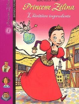 Couverture du livre : Princesse Zélina, tome 1 : L'héritière imprudente