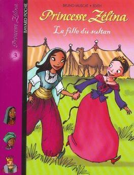 Couverture du livre : Princesse Zélina, tome 3 : La fille du sultan